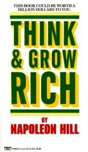 Think And Grow Rich by Napolean Hill